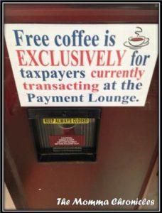 You can have some coffee while waiting. It's free!