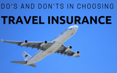 Do's and Don'ts when Choosing Travel Insurance to Help You Make the Most Out of It