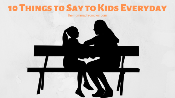 Things to Say to Kids Everyday