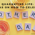 Quarantine Mother's Day Ideas