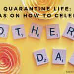 Quarantine Mother's Day Ideas