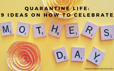9 Ideas On How To Celebrate Mother's Day During Quarantine