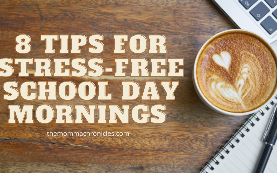 8 Tips For Stress-Free School Day Mornings